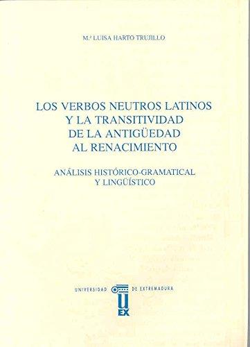 María Luisa Harto Trujillo. Los verbos neutros latinos y la transitividad de la Antigüedad al Renancimiento (Anejos del Anuario de Estudios Filológicos)