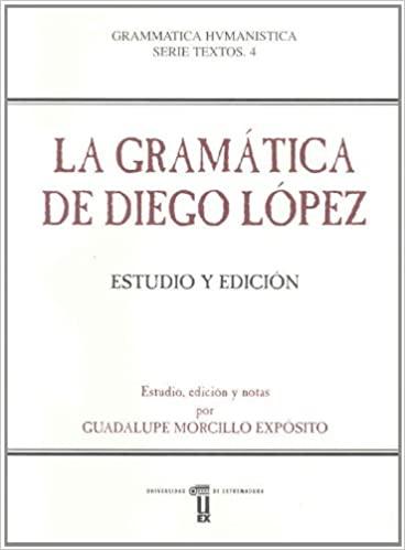 La gramática de Diego López. Estudio y edición
